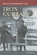 Daily Life Behind the Iron Curtain (Greenwood Press Daily Life Through History)