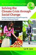Solving the Climate Crisis Through Social Change: Public Investment in Social Prosperity to Cool a Fevered Planet (New Trends and Ideas in American Politics)