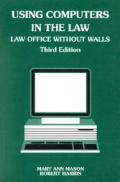 American Casebooks: Using Computers in the Law: Law Office Without Walls