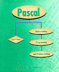 Pascal : Understanding Programming and Problem Solving (4TH 95 Edition)