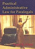 Practical Administrative Law for Paralegals (96 Edition)