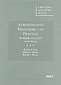 Administrative Procedure and Practice, Problems and Cases (4TH 10 - Old Edition)