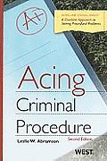 Acing Criminal Procedure (2ND 10 - Old Edition)