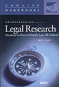 Principles of Legal Research, Successor To How To Find the Law Concise Hornbook (10TH 09 Edition)