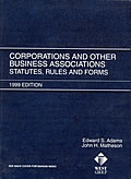 Corporations and Other Business Associations:  Statutes, Rules and Forms, 1999 edition