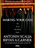 Making Your Case: The Art of Persuading Judges an Unabridged Reading by the Authors on Audio CD