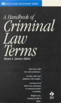 Black's Dictionary Series : Handbook of Criminal Law Terms (00 Edition)