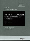 Federal Courts: Cases, Comments, and Questions, 6th, 2010 Supplement