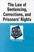 The law of sentencing, corrections, and prisoners' rights in a nutshell