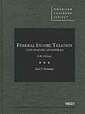 Federal Income Taxation, Cases, Problems, and Materials (5TH 12 Edition)