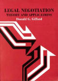 Legal Negotiation: Theory and Applications (American Casebooks)