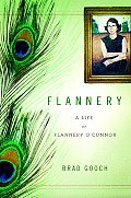 Flannery A Life Of Flannery Oconnor
