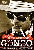 Gonzo the Life of Hunter S Thompson