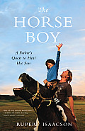 Horse Boy: a Father's Quest To Heal His Son (09 Edition) Cover