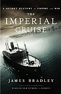 Imperial Cruise A Secret History of Empire & War