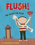 Flush!: The Scoop on Poop Throughout the Ages