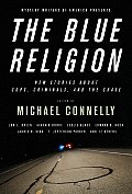Mystery Writers of America Presents the Blue Religion New Stories about Cops Criminals & the Chase
