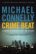 Crime Beat: a Decade of Covering Cops and Killers (07 Edition) Cover