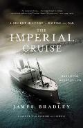 The Imperial Cruise: A Secret History of Empire and War Cover