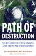 Path of Destruction The Devastation of New Orleans & the Coming Age of Superstorms