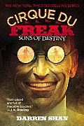 Sons of Destiny: Book 12 in the Saga of Darren Shan (Cirque Du Freak #12)