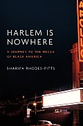 Harlem Is Nowhere: A Journey to the Mecca of Black America Cover