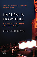 Harlem Is Nowhere A Journey to the Mecca of Black America