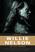 Willie Nelson An Epic Life