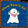 Ghost Eats It All! (Little Boo! Books)