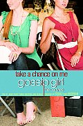 Take a Chance on Me (Gossip Girl: The Carlyles)