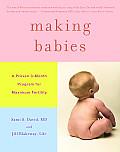 Making Babies A Proven 3 Month Program for Maximum Fertility