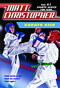 Karate Kick (Matt Christopher Sports Classics)