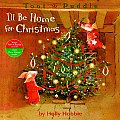 I'll Be Home for Christmas (Toot & Puddle Picture Book)