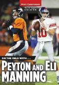 On the Field With Peyton and Eli Manning
