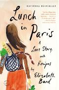 Lunch in Paris a Love Story with Recipes