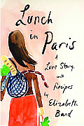 Lunch in Paris: A Love Story, with Recipes Cover