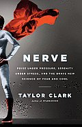 Nerve: Poise under Pressure, Serenity under Stress, and the Brave New Science of Fear and Cool Cover