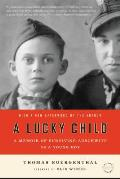 A Lucky Child: A Memoir of Surviving Auschwitz as a Young Boy (Back Bay Readers' Pick) Cover