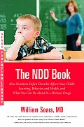 N D D Book How Nutrition Deficit Disorder Affects Your Childs Learning Behavior & Health & What You Can Do about It With