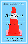 Redirect The Surprising New Science of Psychological Change