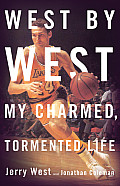 West by West: My Charmed, Tormented Life Cover