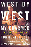 West by West My Charmed Tormented Life