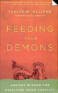 Feeding Your Demons: Ancient Wisdom for Resolving Inner Conflict Cover