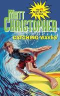 Catching Waves (Matt Christopher Legends in Sports)