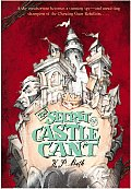 Secret of Castle Cant Being an Account of the Remarkable Adventures of Lucy Wickwright Maidservant & Spy