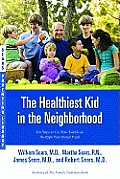 Healthiest Kid in the Neighborhood Ten Ways to Get Your Family on the Right Nutritional Track