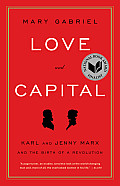 Love & Capital Karl & Jenny Marx & the Birth of a Revolution