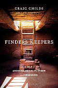 Finders Keepers A Tale of Archaeological Plunder & Obsession