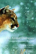 The Animal Dialogues: Uncommon Encounters in the Wild Cover