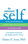 The Undervalued Self: Restore Your Love/Power Balance, Transform the Inner Voice That Holds You Back, and Find Your True Self-Worth Cover